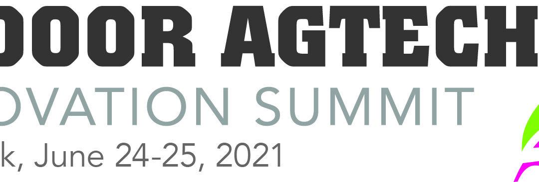 Indoor Agtech Innovation Summit, NYC 2021